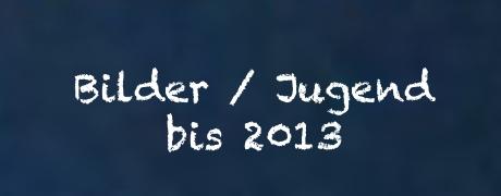 Bilder : Jugend bis 2013 Banner